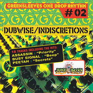 Greensleeves One Drop Rhythm #02: Dubwise / Indiscretions