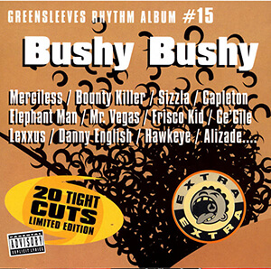 Greensleeves Rhythm Album #15: Bushy Bushy
