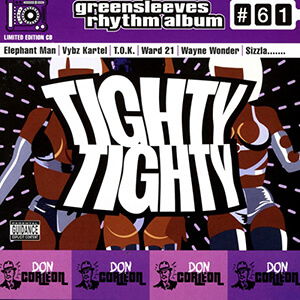 Greensleeves Rhythm Album #61: Tighty Tighty