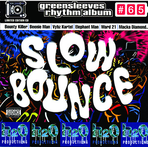 Greensleeves Rhythm Album #65: Slow Bounce