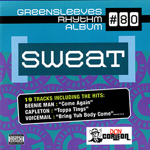 Greensleeves Rhythm Album #80: Sweat