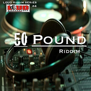 Loud Riddim Series #4: 50 Pound