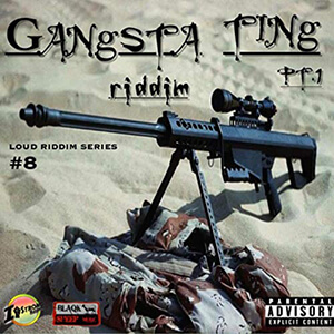 Loud Riddim Series #8: Gangsta Ting