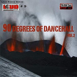 Loud Riddim Series #9: 90 Degrees Of Dancehall Vol. 2