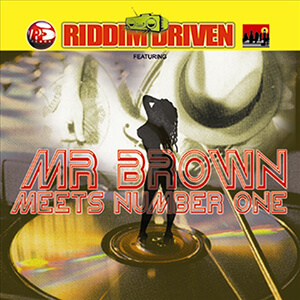 Riddim Driven: Mr. Brown Meets Number One