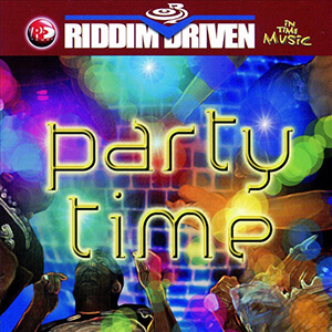 Riddim Driven: Party Time