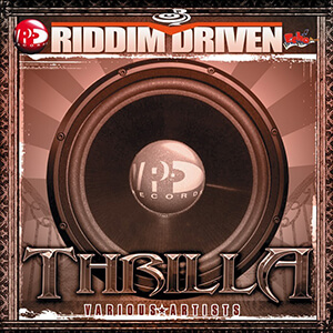 Riddim Driven: Thrilla